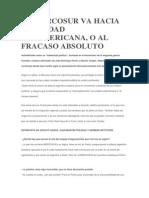 El Mercosur Va Hacia La Unidad Sudamericana, o Al Fracaso Absoluto