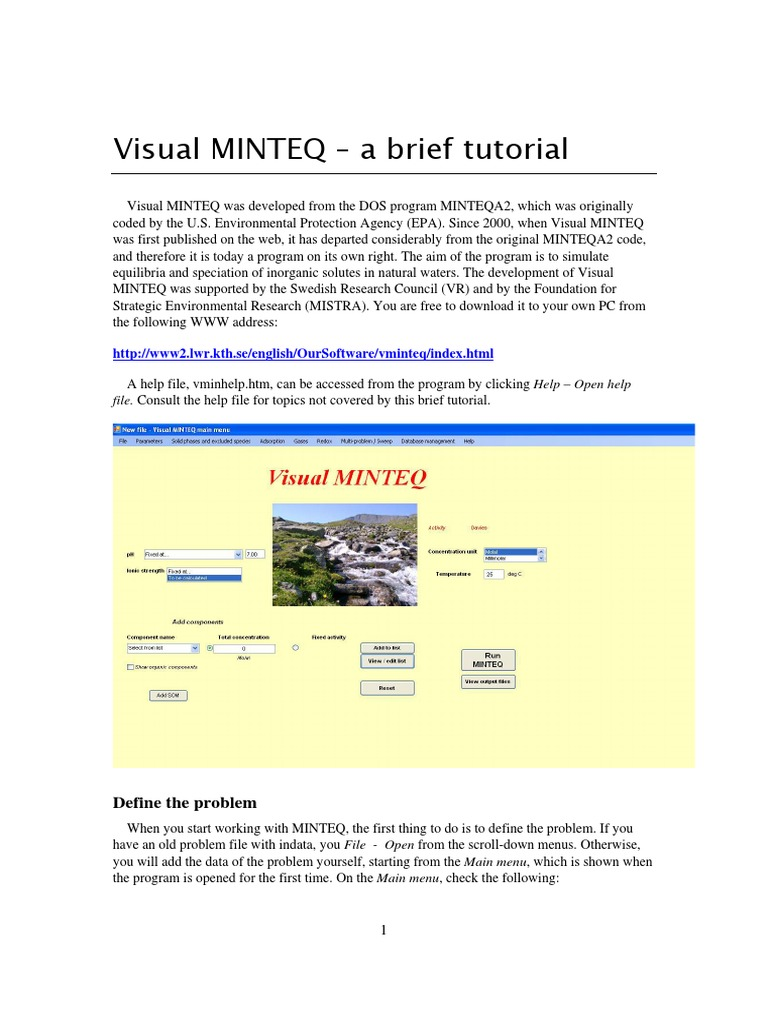 visual minteq Visual minteq – a brief tutorial visual minteq was developed from the dos program minteqa2, which was originally coded by the us environmental protection agency (epa) since 2000, when visual minteq was first published on the web, it has departed considerably from the original minteqa2 code.