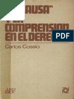 La Causa y La Compresión en El Derecho - Carlos Cossio.