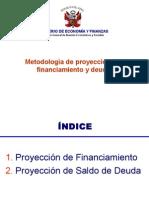 METODOLOGIA DE PROYECCION DE FINANCIAMIENTO Y DEUDA .ppt