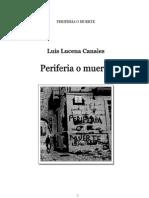 Comienzo de PERIFERIA O MUERTE_Luis Lucena Canales