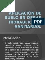 APLICACIÓN DE SUELO EN OBRAS HIDRAULICAS Y SANITARIAS