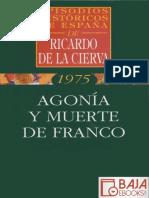 Cierva, Ricardo de La_Agonía y Muerte de Franco