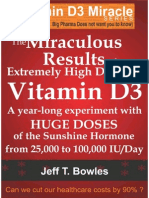 THE MIRACULOUS RESULTS OF EXTREMELY HIGH DOSES OF THE SUNSHINE HORMONE VITAMIN D3 MY EXPERIMENT WITH HUGE DOSES OF D3 FROM 25,000 to 50,000 to 100,000 IU A Day OVER A 1 YEAR PERIOD.pdf
