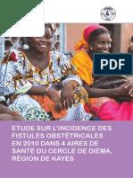 ETUDE SUR L'INCIDENCE DES FISTULES OBSTÉTRICALES EN 2010 DANS 4 AIRES DE SANTÉ DU CERCLE DE DIÉMA, RÉGION DE KAYES