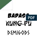 Badass Kung Fu Demigods