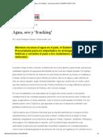 Agua, Oro y 'Fracking' - Versión Para Imprimir _ ELESPECTADOR