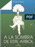 Freire, Paulo - Bajo La Sombra de Este Arbol