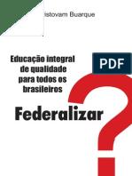 Federalizar a educação?
