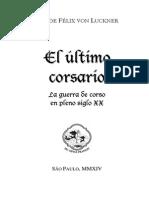 Felix Von Luckner - El Ultimo Corsario