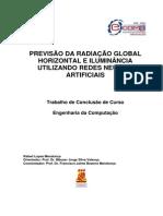 PREVISÃO DA RADIAÇÃO GLOBAL HORIZONTAL E ILUMINÂNCIA UTILIZANDO REDES NEURAIS ARTIFICIAIS.pdf
