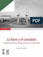 La Llave y El Candado. El Conflicto Entre Perú y Chile Por Tacna y Arica (1883-1929). (2008)