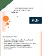 4-2 Compressor Design With New XOR-XNOR Module