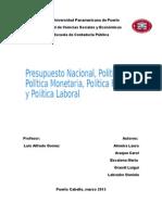 Presupuesto Nacional, Politica Social, Politica Monetaria, Politica Fiscal y Politica Laboral
