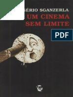 Rogério Sganzerla - Por Um Cinema Sem Limite