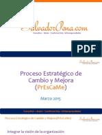 Proceso Estratégico de Cambio y Mejora (PrEsCaMe)
