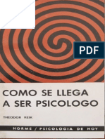 Reik, Theodor (1963). Cómo Se Llega a Ser Psicólogo. Ed. Hormé