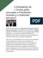 Por Qué Correa Pidió Disculpas a Humala y a Gabinete Peruano