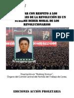 Tratar Con Respeto a Los Precursores de La Revolución Es Un Sublime Deber Moral de Los Revolucionarios