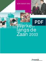 Werken langs de Zaan 2003