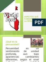 Aspectos Que Fundamentan La Peruanidad