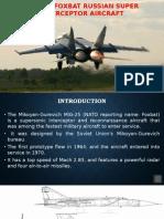 MIG 25 - Foxbat Russian Super Interceptor Aircraft