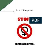 Stop. Femeia La Urma