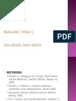 MALAM ( WAX )