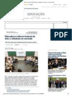 Educadores Criticam Inclusão de Ética e Cidadania No Currículo - Jornal O Globo