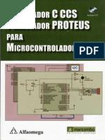 (Libro) Compilador C CCS y Simulador Proteus Para Microcontroladores PIC