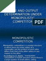 Price and Output Determination Under Monopolistic Competiton