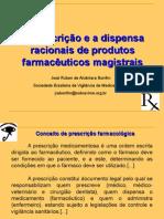 A prescrição e dispensa racionais de produtos farmacêuticos magistrais