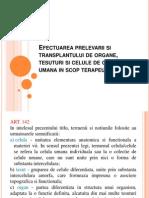Efectuarea Prelevarii Si Transplantului de Organe