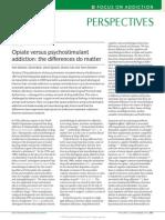 Opiate versus psychostimulant addiction
