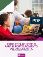 Propuesta Modelo Fortalecimiento Uso de TIC en Contextos Escolares