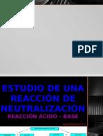 Estudio de Una Reacción de Neutralización (Mejor)