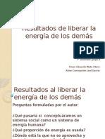 Resultados Al Liberar La Energía de Los Demás