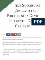 Secretele Succesului Sau Cum Sa-ti Faci Prieteni Si Sa Devii Influent - Dale Carnegie - Florin Roșoga