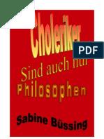 Choleriker sind auch nur Philosophen