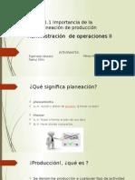 1.1Importancia de La Planeacion en La Produccion
