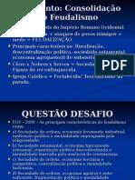 IDADE MÉDIA + ABSOLUTISMO + MERCANTILISMO