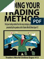 Finding Your Trading Method (Traders World Online Expo Books Book 2) - Larry Jac John Ehlers & Larry Pesavento & Adrienne Toghraie & Gail Mercer & Steve Wheeler