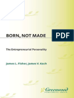 Born, Not Made the Entrepreneurial Personality James L. Fisher and James v. Koch