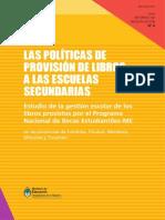 Las políticas de provisión de libros a las escuelas secundarias. Estudio de la gestión escolar de los libros provistos por el Programa Nacional de Becas Estudiantiles-Ministerio de Educación, en las provincias de Córdoba, Chubut, Mendoza, Misiones y Tucumán