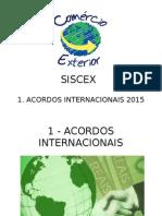 Siscex - 1 Acordos Internacionais