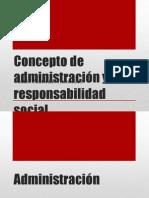 Concepto de Administración y Responsabilidad Social c.z