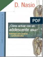 Nasio, Juan David (2003). Cómo Actuar con un Adolescente Difícil - Consejos para Padres y Profesionales. Ed. Paidós