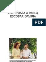 Entrevista a Pablo Escobar Gaviria