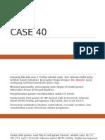 Case 40
