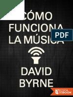 David Byrne - Como Funciona La Musica